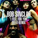 Bob Sinclar - I feel for you (remix)