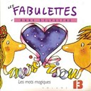 Anne Sylvestre - Les mots magiques (les fabulettes, vol. 13)