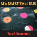 New Generation - Touch somebody
