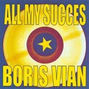 Boris Vian - All my succès