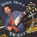 Dave Hole - Ticket to Chicago