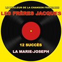 Les Fr&egrave;res Jacques - Les fr&egrave;res jacques (la marie-joseph)