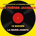 Les Frères Jacques - Les frères jacques (la marie-joseph)