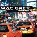 Mac Grey - Wanna