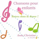 Anne Christine - Chansons pour enfants (entrez dans la danse)