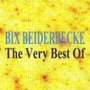 Bix Beiderbecke - The very best of - bix beiderbecke