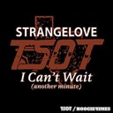 Strangelove - I can't wait (another minute)