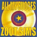 Zoot Sims - All my succes - zoot sims