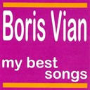 Boris Vian - Boris vian : my best songs
