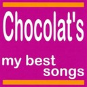 Chocolat's - Chocolat's : my best songs