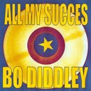 Bo Diddley - All my succes : bo diddley