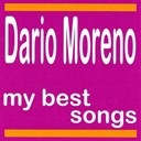 Dario Moreno - Dario moreno : my best songs