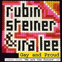 Ira Lee / Rubin Steiner - Gay & proud