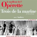 Andrex / Orchestre Et Direction Jacques-Henry Rys - Trois de la marine (le meilleur de l'op&eacute;rette)