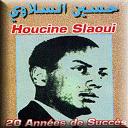 Houcine Slaoui - Best of houcine slaoui (20 années de succès)