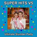 Slumber Girlz U Rock - Super hits v5 ultimate slumber party karaoke