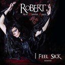 Robert - I feel sick (feat. mickael akira)