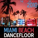 David Kane / Eliess / Erik Hagleton, Harvey Baecker / Hijackman, Vitorio Ian / Jim X / Kamikaze / Miss Ketty / Mondotek / Sara Sofia / Spencer / Steve Shine / The Dancer / Tito Torres - Miami beach dancefloor 2010