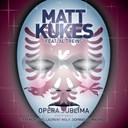 Matt Kukes - Opera sublima (feat. alain treins)