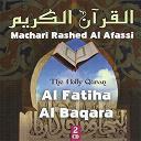 Machari Rached El Afassi - Sourates / al fatiha / al baqara