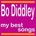 Bo Diddley - My best songs - bo diddley