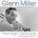 Glenn Miller - Moonlight serenade (in chronological order vol. 1)