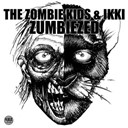 Ikki / The Zombie Kids - Zumbiezed