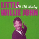 Little Willie John - Uh uh baby