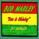 Bob Marley - Bob Marley : Sun Is Shining (50 Songs)