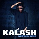 Kalash - Everybody whine
