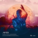 Avicii - Fade into darkness