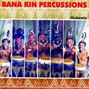 Bana Kin Percussions - Bana kin percussions