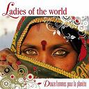 Beihdja Rahal / Haydee Alba / Kady Diarra / Katerina Vlahou / Marie-Line Dahomay / Mazaré Pereira / Poline / Sylvie Sivann - Ladies of the world : douze femmes pour la planete