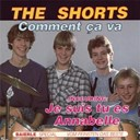 The Shorts - Comment ca va