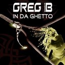 Greg B - In da ghetto