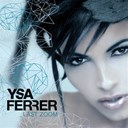 Ysa Ferrer - Last zoom (remixes)