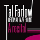 Tal Farlow - A recital by tal farlow (original jazz sound)
