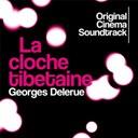 Georges Delerue - La cloche tib&eacute;taine (original cinema soundtrack)