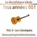 """Compilation - La discothèque idéale / Nos années 60 !: Vol. 6 """"Les classiques"""", Pt. 1"""