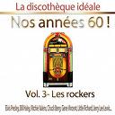 """Compilation - La discothèque idéale / Nos années 60 !: Vol. 3 """"Les rockers"""", Pt. 1"""