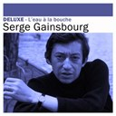 Serge Gainsbourg - Deluxe: l'eau &agrave; la bouche