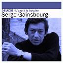 Serge Gainsbourg - Deluxe: L'eau à la bouche