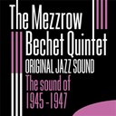 The Mezzrow Bechet Quintet - The sound of 1945 - 1947 (original jazz sound)