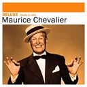Maurice Chevalier - Deluxe: made in usa