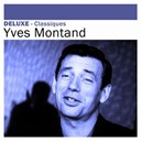 Yves Montand - Deluxe: classiques