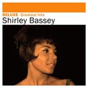 Shirley Bassey - Deluxe: greatest hits