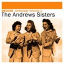 The Andrews Sisters - Deluxe: anthology, vol. 1