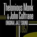 John Coltrane / Thelonious Monk - 1957 (original jazz sound)
