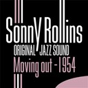 Sonny Rollins - Moving out 1954 (0riginal jazz sound)