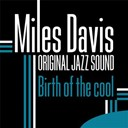 Miles Davis - Birth of the cool (original jazz sound)